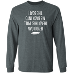 If You Can Read This, Pull Me Back Into the Boat Men's Long Sleeve