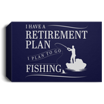 Fishing Retirement Plan Deluxe Landscape Canvas 1.5in Frame