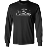 Take Me Sailing Men's Long Sleeve