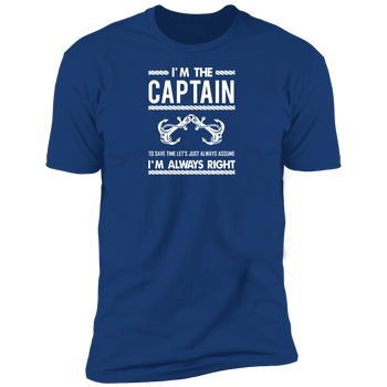 I'm The Captain, I'm Always Right Men's T-Shirt