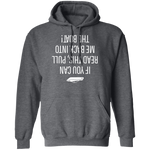 If You Can Read This, Pull Me Back Into the Boat Men's Hoodie