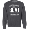 I'm the Captain of This Boat Men's Sweatshirt