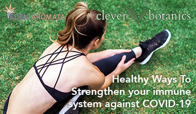 Healthy ways to strengthen your immune system against COVID-19