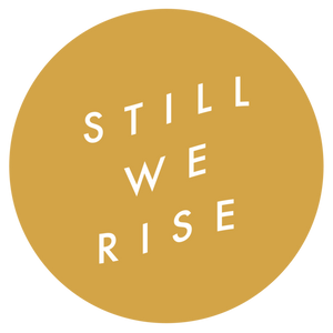 Behind the Brand: Still We Rise