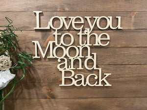 Love You to the Moon and Back  Wood Word Cut Out | Nursery Wall Decor