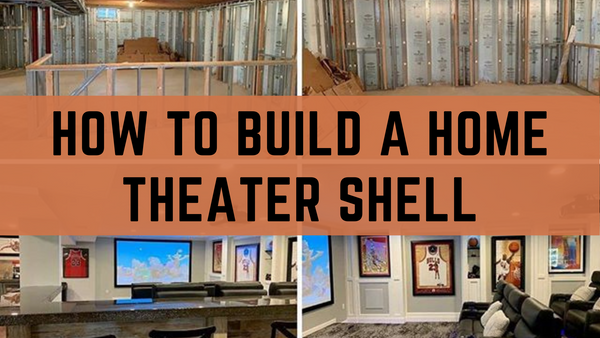 2. How To Build a Home Theater Shell