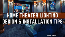 4. Home Theater Lighting Design & Installation Tips