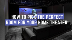 1. How To Pick The Perfect Room For Your Home Theater