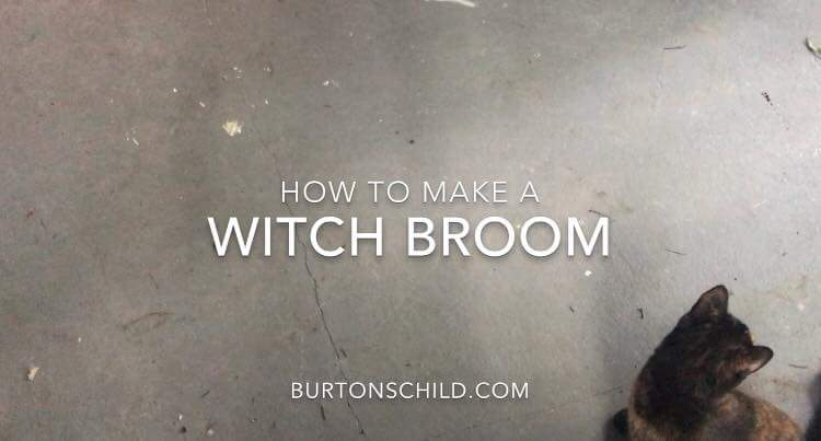 How to Make a Witch Broom