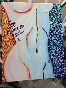 She Makes Me Real Original Acrylic Painting