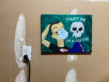 Load image into Gallery viewer, Trust Me I'm a Doctor Original Acrylic Painting