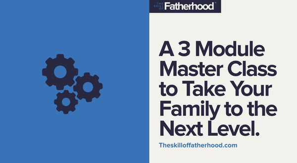 The Skill Of Fatherhood + Family Plan Calendar and 7 Day Family Course FREE
