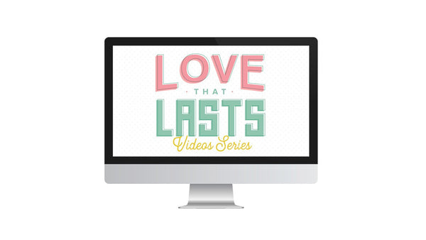 Love That Lasts Video Series (Digital Only)
