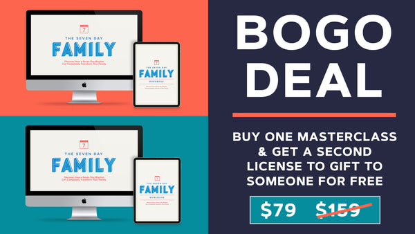 The 7 Day Family E-Course BOGO deal (Buy One, Get One FREE)