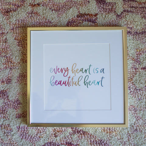Print - Every Heart Is A Beautiful Heart Framed