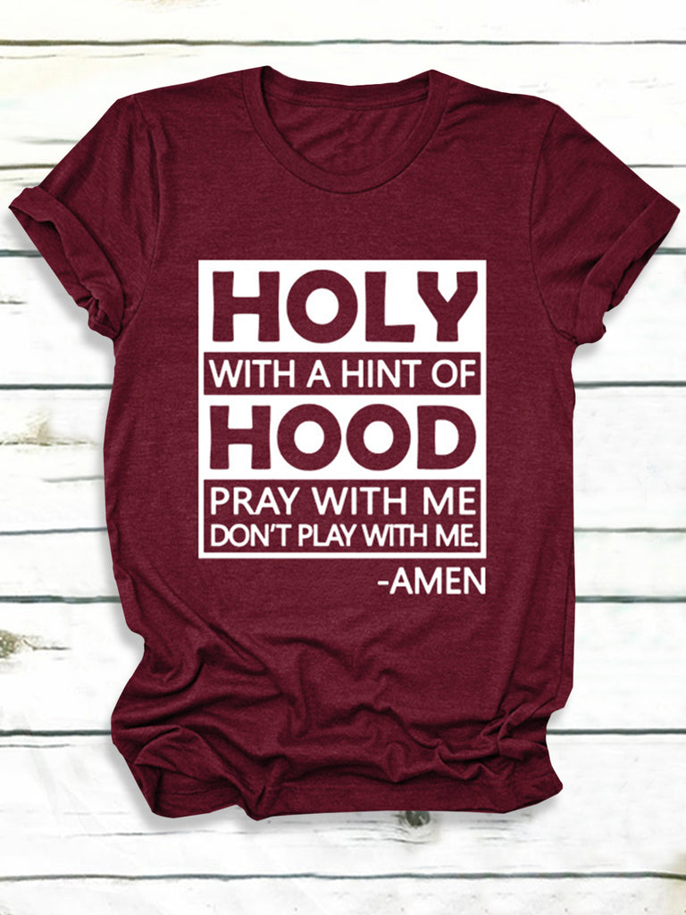 Holy With a Hint of Hood Letters Print Casual Short Sleeves T-shirts