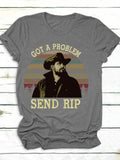 Got A Problem Send Rip Letter Print Short Sleeve T-Shirts for Women