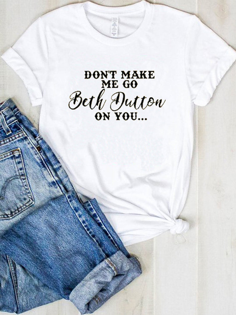 Beth Dutton On You Letter Print Casual Short-Sleeved T-shirts