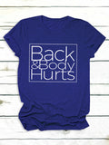 Back&Body Hurts Letters Simple Casual Short-Sleeved T-Shirts