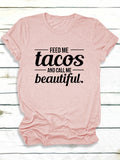 Feed Me Tacos Letter Printed Simple Crew Neck Short Sleeve T-Shirts