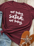 Not Today Satan Not Today Letter Printed Short Sleeve T-Shirts
