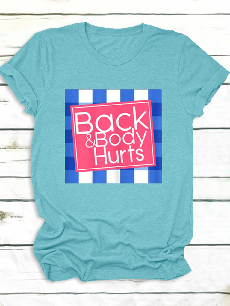 Back & Body Hurts Letter Printed Simple Crew Neck T-Shirts