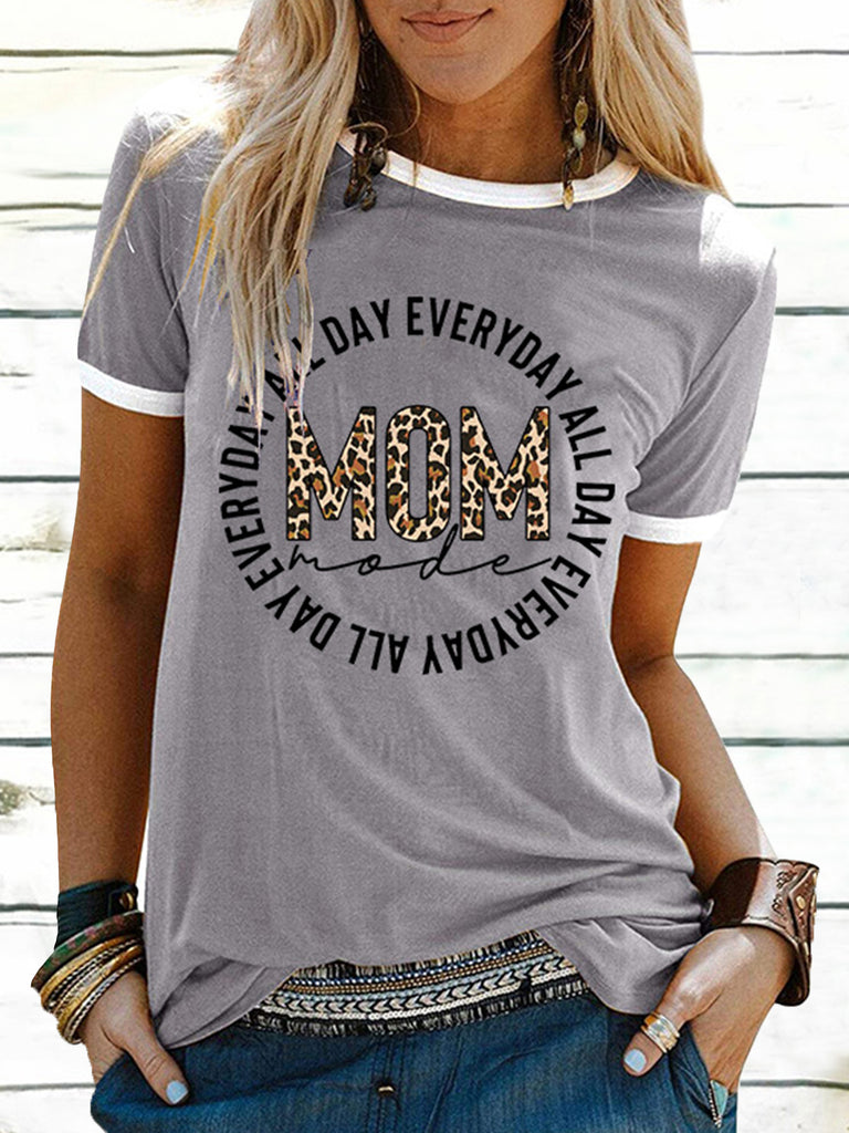 ALL DAY EVERYDAY MOM Print Crew Neck Short Sleeve T-Shirts