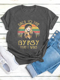BACK TO THE GYPSY Letter Printed Crew Neck Casual T-shirts