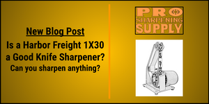 Is the Harbor Freight 1x30 a good Knife Sharpener Harbor Freight Leather Strop
