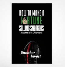 Load image into Gallery viewer, How To Make A Fortune Selling Sneakers Book