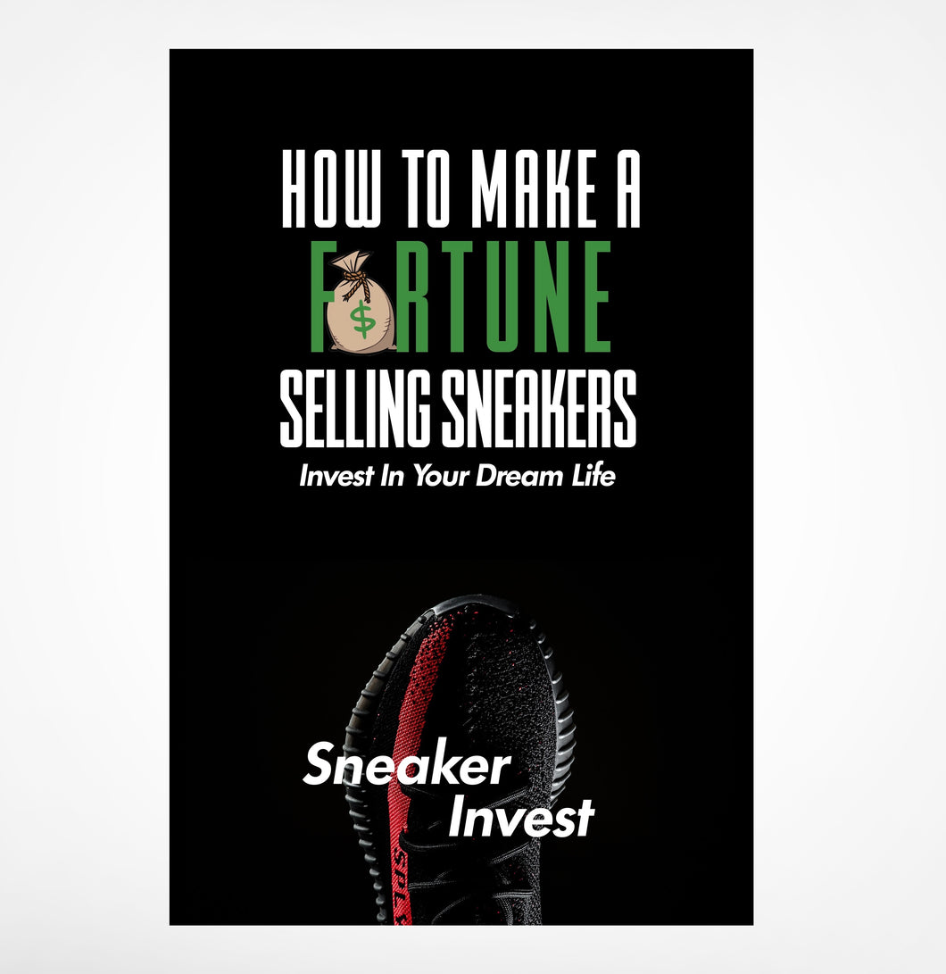 How To Make A Fortune Selling Sneakers