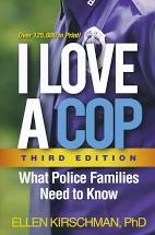 I Love a Cop Third Edition What Police Families Need to Know