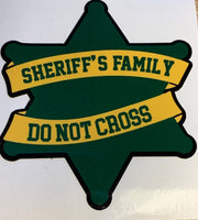 Sheriff's Family Do Not Cross sticker
