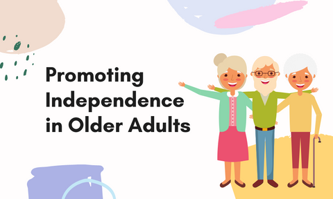 Promoting Independence in Older Adults