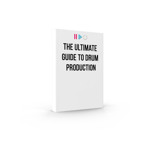The Ultimate Guide to Drum Production