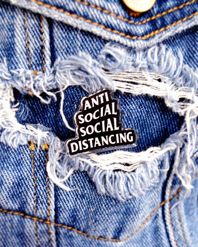 """anti social social distancing"" acrylic pin by sudosci"