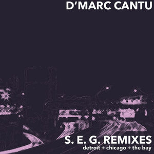 D'MARC CANTU / S.E.G. REMIXES (LARRY HEARD/MALCOLM MOORE/CHICAGO SKYWAY MIXES)