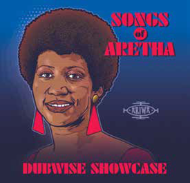 VA   /   SONGS OF ARETHA DUBWISE SHOWCASE