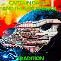 CAPTAIN GANJA & THE SPACE PATROL  /   TRADITION