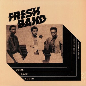 FRESH BAND   /   COME BACK LOVER (TONY HUMPHRIES ‎MIX)
