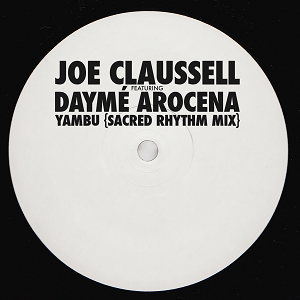 JOE CLAUSSELL / YAMBU (feat. DAYMÉ AROCENA) - SACRED RHYTHM MIX