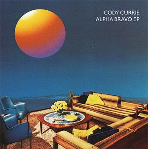 CODY CURRIE / ALPHA BRAVO EP