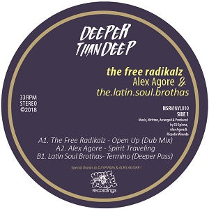 THE FREE RADIKALZ, ALEX AGORE & THE.LATIN.SOUL.BROTHAS / DEEPER THAN DEEP