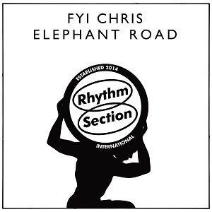 FYI CHRIS   /   ELEPHANT ROAD