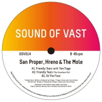 SAN PROPER, HRENO & THE MOLE / FRIENDLY TEARS