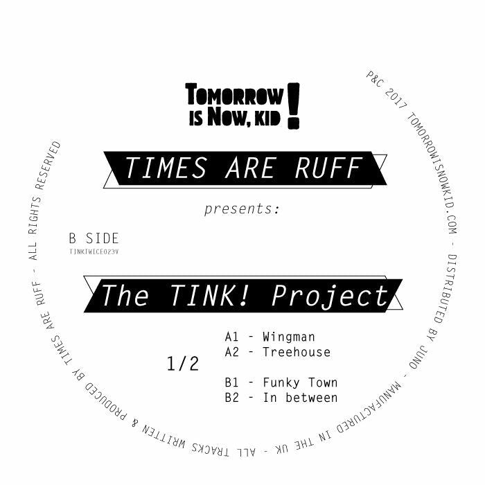 TIMES ARE RUFF / THE TINK! PROJECT