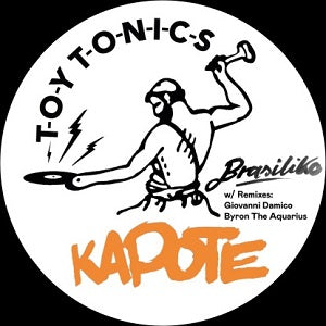KAPOTE   /   BRASILIKO(GIOVANNI DAMICO / BYRON THE AQUARIUS REMIXES)