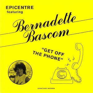 EPICENTRE   /  GET OFF THE PHONE (feat.BERNADETTE BASCOM)