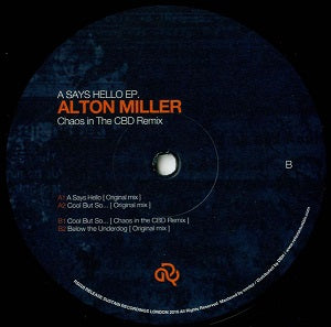 ALTON MILLER  /  A SAYS HELLO EP (inc..CHAOS IN THE CBD REMIX)