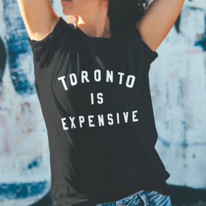 TORONTO IS EXPENSIVE